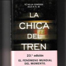Libros: LIBRO, LA CHICA DEL TREN. Lote 169174724