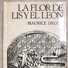 Libros: LA FLOR DE LIS Y EL LEON. MAURICE DRUON. CIRCULO DE LECTORES. BARCELONA, 1974. Lote 169639488