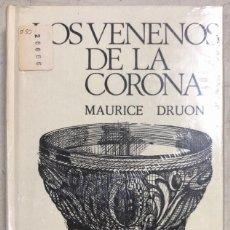 Libros: LOS VENENOS DE LA CORONA. MAURICE DRUON. CIRCULO DE LECTORES. BARCELONA, 1974. Lote 169639808