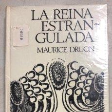 Libros: LA REINA ESTRANGULADA. MAURICE DRUON. CIRCULO DE LECTORES. BARCELONA, 1974. Lote 169639892