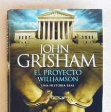 Libros: JOHN GRISHAM: EL PROYECTO WILLIAMSON, PVP 21€. NUEVO A ESTRENAR, DE LIBRERÍA!. Lote 172165332