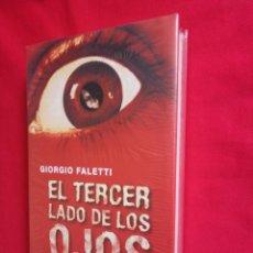 Libros: LIBRO NUEVO EL TERCER LADO DE LOS OJOS, GIORGIO FALETTI. Lote 173189737