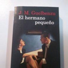 Libros: EL HERMANO PEQUEÑO. J. M. GUELBENZU. DESTINO 9788423344758. Lote 173217000