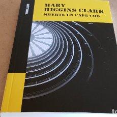 Libros: MUERTE EN CAPE COD / MARY HIGGINS CLARK / COLECCIÓN THRILLER / NUEVO. Lote 227989640