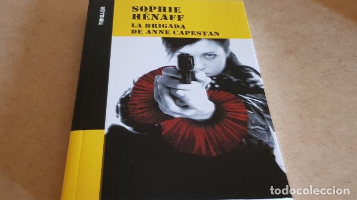 LA BRIGADA DE ANNE CAPESTAN / SIPHIE HÉNAFF / COLECCIÓN THRILLER / NUEVO (Libros Nuevos - Literatura - Narrativa - Novela Negra y Policíaca)