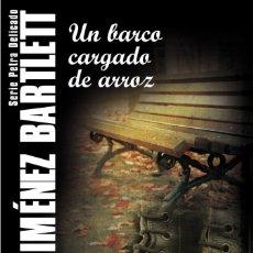 Libros: UN BARCO CARGADO DE ARROZ (2011) - ALICIA GIMENEZ BARTLETT - ISBN: 9788423344215. Lote 174896483