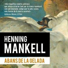 Libros: ABANS DE LA GELADA (2015) - HENNING MANKELL - ISBN: 9788490660881. Lote 174896473