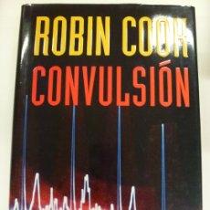 Libros: CONVULSIÓN. ROBIN COOK. PLAZA Y JANÉS. TAPA DURA SOBRECUBIERTA. PRIMERA EDICIÓN 2004.. Lote 177239737