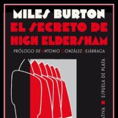 Libros: EL SECRETO DE HIGH ELDERSHAM. MILES BURTON.-NUEVO. Lote 251598510