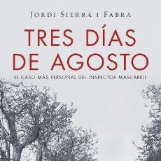 Libros: TRES DÍAS DE AGOSTO (2016) - JORDI SIERRA I FABRA - ISBN: 9788401016875. Lote 174897629