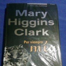 Libros: POR SIEMPRE MÍA. MARY HIGGING CLARK. NUEVO EN EL PLÁSTICO. Lote 178824405