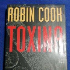 Libros: TOXINA. ROBIN COOK. TAPA DURA NUEVO EN EL PLÁSTICO. Lote 179102325