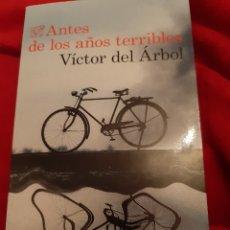 Libros: LIBRO VICTOR DEL ÁRBOL, ANTES DE LOS AÑOS TERRIBLES, IMPOLUTO, TAPA BLANDA. Lote 179329587