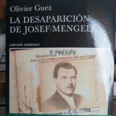 Libros: LA DESAPARICIÓN DE JOSEF MENGELE. OLIVIER GUEZ.. Lote 180238897