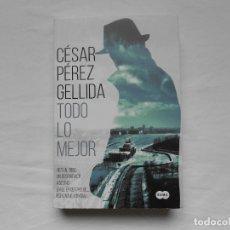 Libros: TODO LO MEJOR - CESAR PEREZ GELLIDA - NUEVO - 2018. Lote 182163540