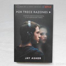 Libros: POR TRECE RAZONES - JAY ASHER - NUEVO- SERIE NETFLIX. Lote 182393531