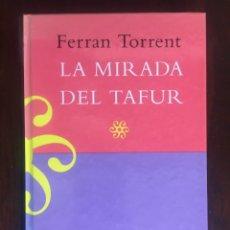 Libros: LA MIRADA DEL TAFUR DE FERRAN TORRENT.. Lote 182520205