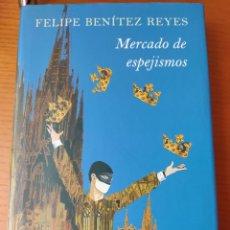 Libros: MERCADO DE ESPEJISMOS, FELIPE BENÍTEZ REYES, CÍRCULO DE LECTORES 2007. Lote 182683805
