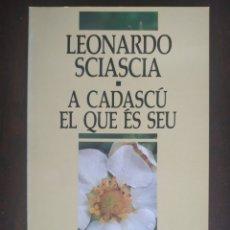 Libros: A CADASCU EL QUE ES SEU, DE LEONARDO SCIASCIA. NOVELA ITALIANA, POLICIACA DE INTRIGA I SUSPENSE. Lote 183073043