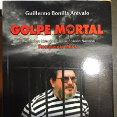 Libros: GOLPE MORTAL. GUILLERMO BONILLA ARÉVALO. Lote 184133060
