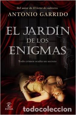 EL JARDÍN DE LOS ENIGMAS. ANTONIO GARRIDO. (Libros Nuevos - Literatura - Narrativa - Novela Negra y Policíaca)