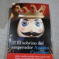 Libros: EL SOBRINO DEL EMPERADOR. ANDREA CAMILLERI. DESTINO. NUEVO. SICILIA.. Lote 189282643