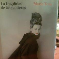 Libros: MARIA TENA. LA FRAGILIDAD DE LAS PANTERAS.. Lote 190028467