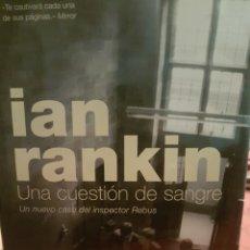 Libros: IAN RANKIN. UNA CUESTIÓN DE SANGRE. Lote 190028777