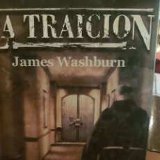 Libros: LA TRAICIÓN, DE JAMES WASHBURN. Lote 190029701