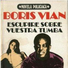 Libros: BORIS VIAN - ESCUPIRE SOBRE VUESTRA TUMBA - BRUGUERA LIBRO AMIGO, SERIE NOVELA NEGRA 28 - BCN 1979. Lote 190087531