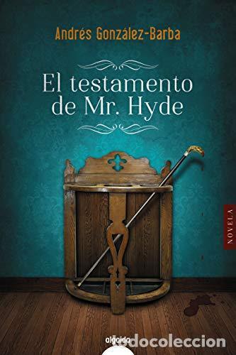 EL TESTAMENTO DE MR. HYDE.ANDRÉS GONZÁLEZ-BARBA (Libros Nuevos - Literatura - Narrativa - Novela Negra y Policíaca)