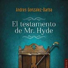 Libros: EL TESTAMENTO DE MR. HYDE.ANDRÉS GONZÁLEZ-BARBA. Lote 190984403