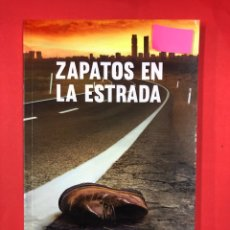 Libros: ZAPATOS EN LA ESTRADA - CARLOS DE TOMAS - EDITORIAL AMARANTE 1ª EDICION 2018. Lote 191630305
