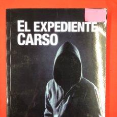 Libros: EL EXPEDIENTE CARSO - JORDI SANCHIS - EDITORIAL AMARANTE 1ª EDICION 2016. Lote 191631380