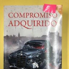 Libros: COMPROMISO ADQUIRIDO - JESUS A. LOSANA - EDITORIAL AMARANTE 2ª EDICION 2017. Lote 191714251