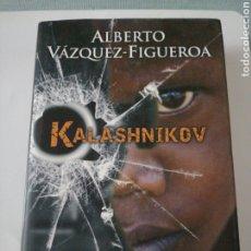Libros: KALASHNIKOV. ALBERTO VAZQUEZ-FIGUEROA. Lote 191734898