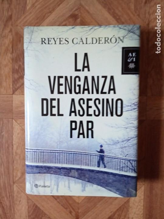 REYES CALDERÓN - LA VENGANZA DEL ASESINO PAR (Libros Nuevos - Literatura - Narrativa - Novela Negra y Policíaca)