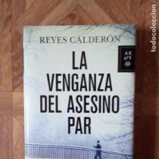 Libros: REYES CALDERÓN - LA VENGANZA DEL ASESINO PAR. Lote 194268721
