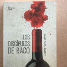 Libros: LOS DISCIPULOS DE BACO. PERSEGUIR EL MEJOR DE LOS VINOS SE CONVIERTE EN EL PEOR VENENO. DANIEL GARCI. Lote 194553047