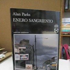 Libros: PARKS, ALAN. - ENERO SANGRIENTO. SERIE HARRY MCCOY.. Lote 194611721