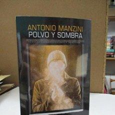 Libros: MANZINI, ANTONIO. - POLVO Y SOMBRA.. Lote 194611735