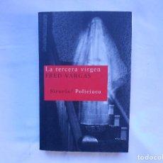 Libros: FRED VARGAS - LA TERCERA VIRGEN - SIRUELA - NUEVO. Lote 194764440