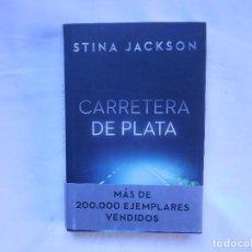 Libros: CARRETERA DE PLATA - STINA JACKSON - NUEVO. Lote 194764577