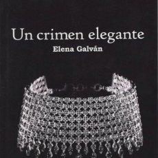 Libros: UN CRIMEN ELEGANTE,ELENA GALVÁN.PUBLICACIONES ARENAS,PREMIO LITERARIO FERNANDO ARENAS QUINTELA . Lote 194952751