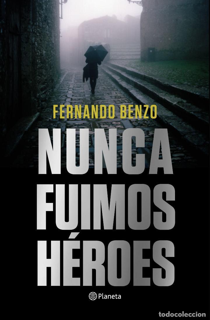 NUNCA FUIMOS HÉROES. FERNANDO BENZO (Libros Nuevos - Literatura - Narrativa - Novela Negra y Policíaca)