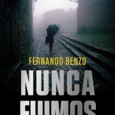 Libros: NUNCA FUIMOS HÉROES. FERNANDO BENZO. Lote 195339310