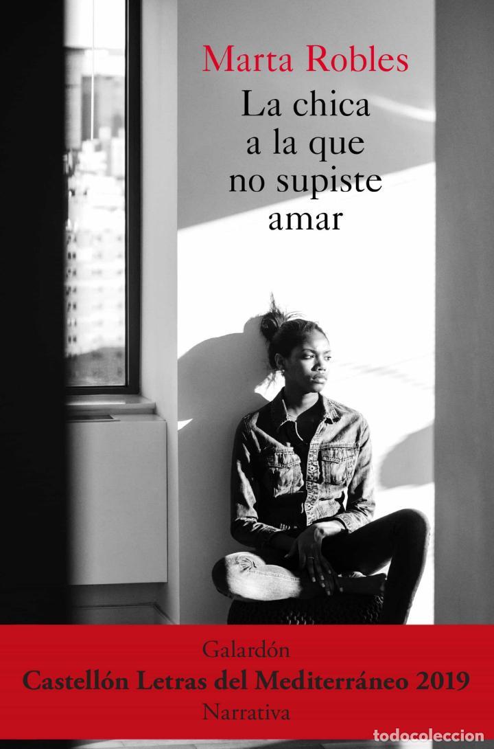 LA CHICA A LA QUE NO SUPISTE AMAR. MARTA ROBLES.-NUEVO (Libros Nuevos - Literatura - Narrativa - Novela Negra y Policíaca)