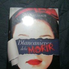 Libros: NUEVO EN EL PLÁSTICO. BLANCANIEVES DEBE MORIR. NELE NEUHAUS. TAPA DURA. Lote 198497865