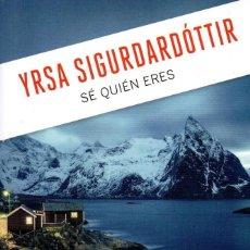 Libros: SE QUIEN ERES DE YRSA SIGURDARDOTTIR - PENGUIN RANDOM HOUSE, 2017 (NUEVO). Lote 198783302
