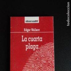 Libros: 5. EDGAR WALLACE - LA CUARTA PLAGA - EL OBSERVADOR, 1991. Lote 198328162